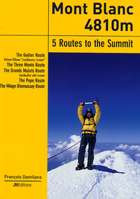 Mont Blanc 4810 - 5 Routes to the Summit