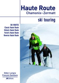 Haute Route  Chamonix - Zermatt, ski touring (in english)